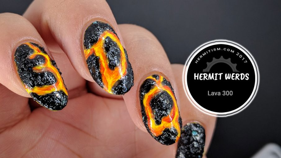 Lava 300 - Hermit Werds - lava nails spell 300 to thank my 300 followers on Instagram