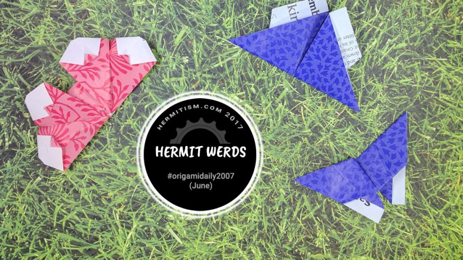 Origami from June - Hermit Werds - #origamidaily2007