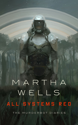 The Murderbot Diaries by Martha Wells cover art of All Systems Red